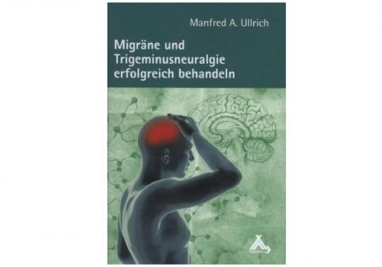 Ullrich, Manfred A. Migräne und Trigeminusneuralgie erfolgreich ...